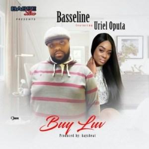 "Basseline - Buy Luv"" ft. Uriel Oputa"